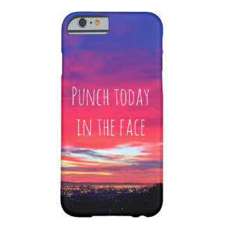 """""""Punch Today"""" Quote Hot Pink & Blue Sunrise Photo Barely There iPhone 6 Case"""