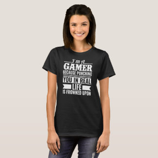 Punching in Real Life Funny Novelty Gamer Pun T-Shirt
