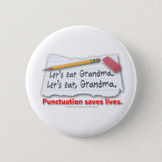 Punctuation Saves Lives 2 Inch Round Button