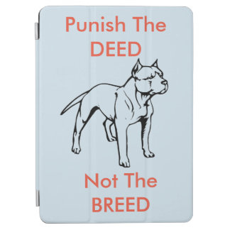 Punish the DEED, Not The BREED- Ipad Cover