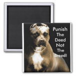 Punish the deed, not the breed refrigerator magnets