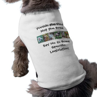 Punish the Deed Not the Breed Pet T-Shirt