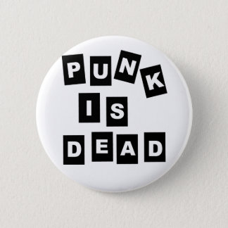 Punk is Dead 2 Inch Round Button