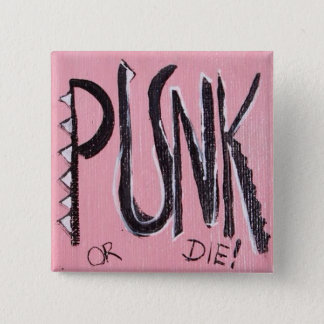 Punk or die! 2 inch square button