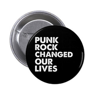 Punk Rock Changed Our Lives 2 Inch Round Button