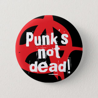 Punk's not dead! 2 inch round button
