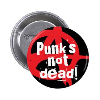 Punk's not dead! 2 inch round button