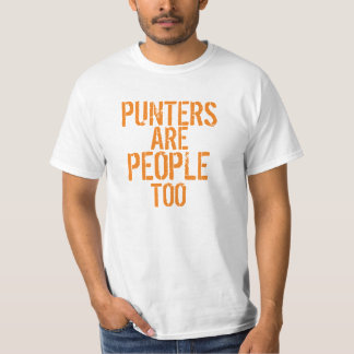 Punters are people too funny tshirt