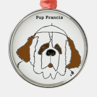 Pup Francis for Small Items Metal Ornament