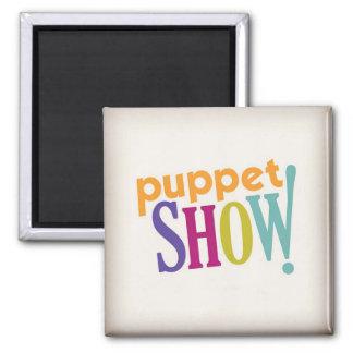 Puppet Show! Magnet