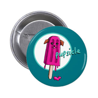 Pupsicle 2 Inch Round Button