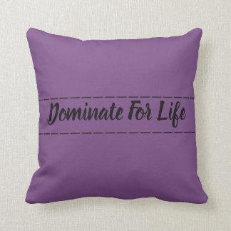 Purple Dominate For Life Pillow