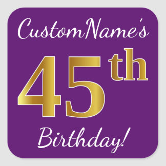 Purple, Faux Gold 45th Birthday + Custom Name Square Sticker