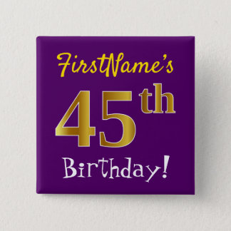 Purple, Faux Gold 45th Birthday, With Custom Name 2 Inch Square Button