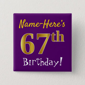 Purple, Faux Gold 67th Birthday, With Custom Name 2 Inch Square Button