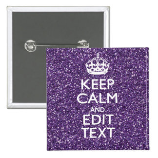 Purple Glitter Personalize KEEP CALM AND Your Text Pin