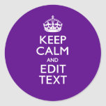 Purple Keep Calm And Your Text Easily Round Sticker