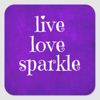 Purple Live Love Sparkle Quote Square Sticker