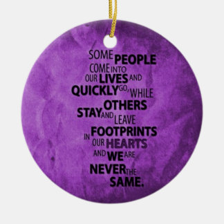 PURPLE SOME PEOPLE LEAVE FOOTPRINTS ON YOUR HEART ROUND CERAMIC ORNAMENT