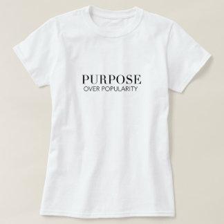 Purpose over popularity tshirt