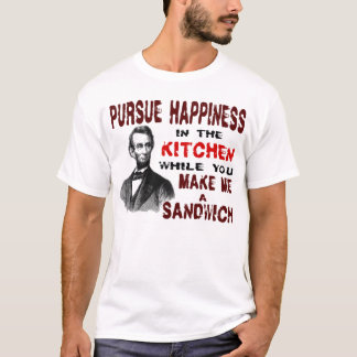 PURSUE HAPPINESS IN THE KITCHEN T-Shirt