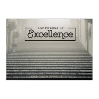 Pursuit Of Excellence Acrylic Wall Art