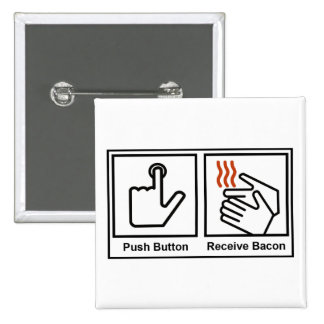 Push Button, Receive Bacon 2 Inch Square Button