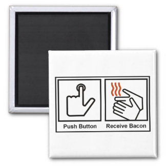 Push Button, Receive Bacon Magnet