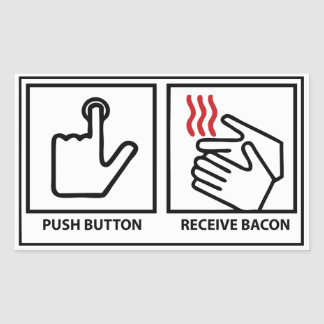push button receive bacon sticker