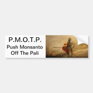 push Monsanto off the pali Bumper Sticker