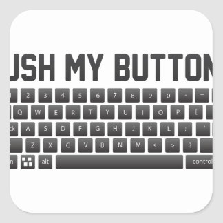 Push My Buttons Square Sticker