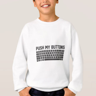 Push My Buttons Sweatshirt