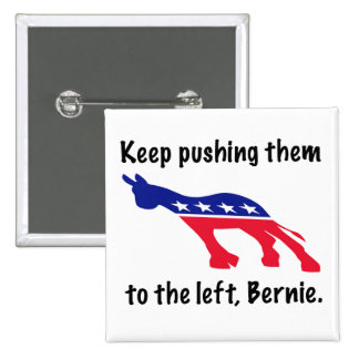 Push them left, Bernie 2 Inch Square Button