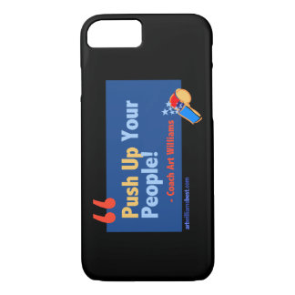 Push up People Art Williams Quote iPhone 7 Case
