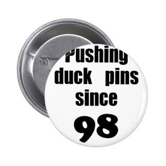 Pushing Duck Pins Since 98