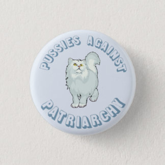 Pussies Against Patriarchy 1 Inch Round Button
