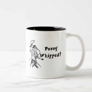 Pussy Whipped Mugs