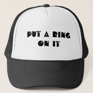 Put a ring on it trucker hat