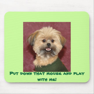 Put down that mouse and play with me! mouse pad