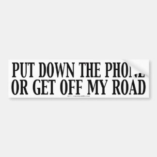 Put Down The Phone Or Get Off My Road Bumper Sticker