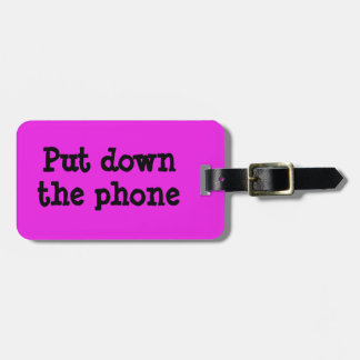 Put Down the Phone Tag