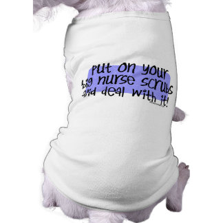 Put on your Big Nurse Scrubs and Deal with it! Pet Clothing