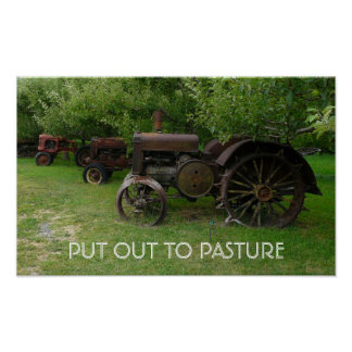 PUT OUT TO PASTURE - Antique Tractors on Display Poster