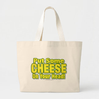 Put Some CHEESE On Your Head! Large Tote Bag