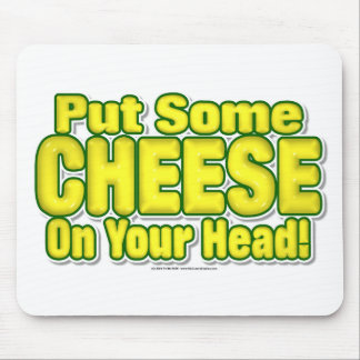 Put Some CHEESE On Your Head! Mouse Pad