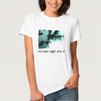Put some light into it T-Shirt