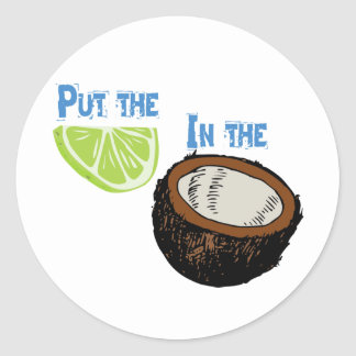 Put the lime in the Coconut! Classic Round Sticker