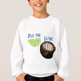 Put the lime in the Coconut! Sweatshirt