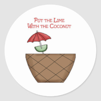 Put the Lime With the Coconut Round Sticker