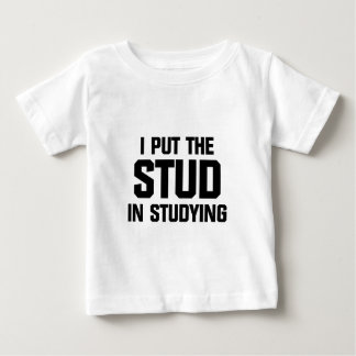 Put the Stud in Studying Baby T-Shirt